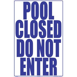 "Sign - Pool Closed Do Not Enter 12"" x 18"""