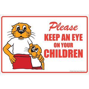 "Sign - Please Keep An Eye On Your Children 12"" x 18"""
